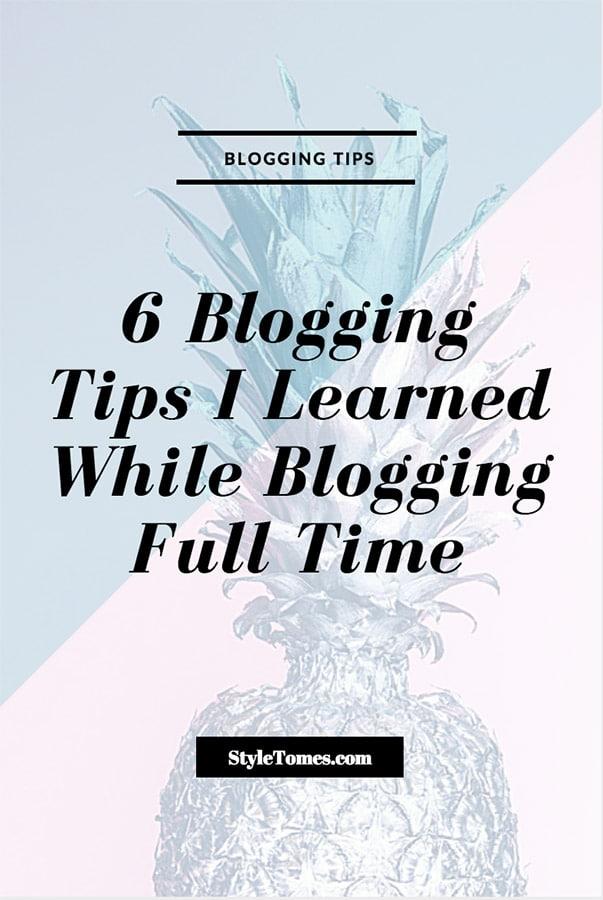 6 Blogging Tips I Learned While Blogging Full Time