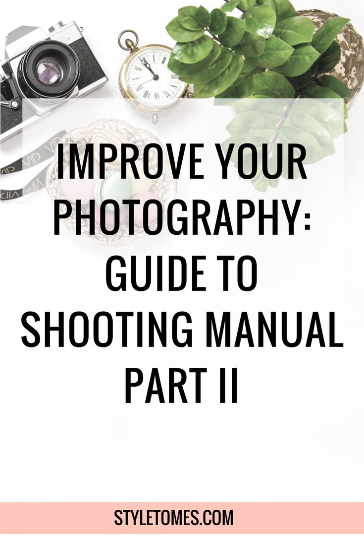 A Guide to Shooting Manual on the DSLR: Part II 3