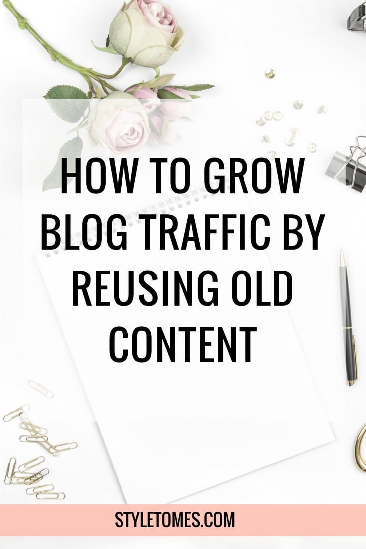 Reuse Old Blog Content To Grow Traffic & Get New Readers 2